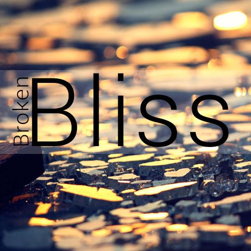 Broken Bliss